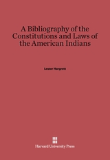 Cover: A Bibliography of the Constitutions and Laws of American Indians: With an introduction by John R. Swanton
