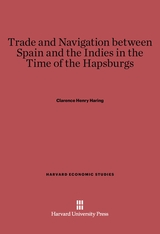 Cover: Trade and Navigation between Spain and the Indies in the Time of the Hapsburgs