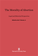 Cover: The Morality of Abortion: Legal and Historical Perspectives