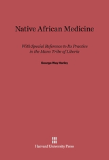Cover: Native African Medicine: With Special Reference to Its Practice in the Mano Tribe of Liberia