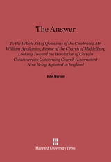 Cover: The Answer to the Whole Set of Questions of the Celebrated Mr. William Apollonius, Pastor of the Church of Middelburg: Looking toward the Resolution of Certain Controversies Concerning Church Government Now Being Agitated in England