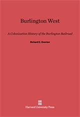Cover: Burlington West: A Colonization History Of The Burlington Railroad