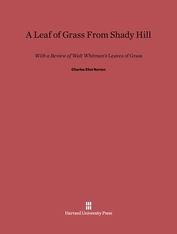 Cover: A Leaf of Grass From Shady Hill: With a Review of Walt Whitman's <i>Leaves Of Grass</i>