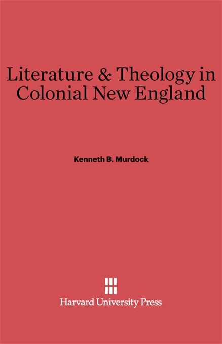 Cover: Literature and Theology in Colonial New England, from Harvard University Press