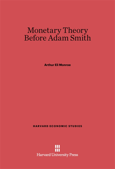 Cover: Monetary Theory Before Adam Smith, from Harvard University Press