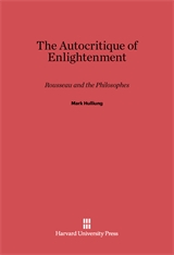Cover: The Autocritique of Enlightenment: Rousseau and the Philosophes