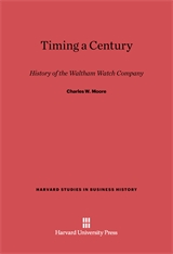 Cover: Timing a Century: History of the Waltham Watch Company