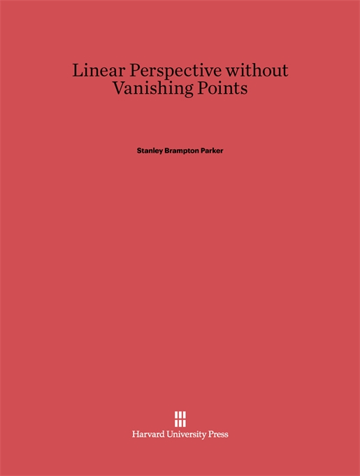 Cover: Linear Perspective without Vanishing Points, from Harvard University Press