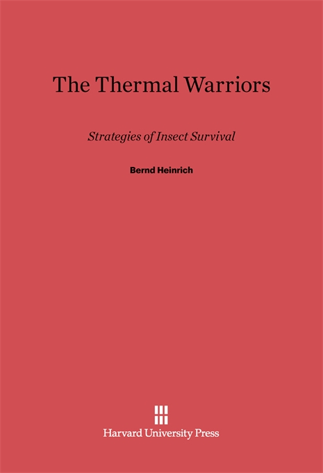 Cover: The Thermal Warriors: Strategies of Insect Survival, from Harvard University Press
