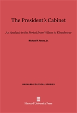 Cover: The President's Cabinet: An Analysis in the Period from Wilson to Eisenhower