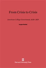 Cover: From Crisis to Crisis: American College Government, 1636–1819