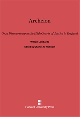 Cover: Archeion: Or, a Discourse upon the High Courts of Justice in England, by William Lambarde