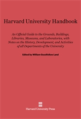 Cover: Harvard University Handbook: An Official Guide to the Grounds, Buildings, Libraries, Museums, and Laboratories, with Notes on the History, Development, and Activities of all Departments of the University