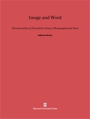 Cover: Image and Word: The Interaction of Twentieth-Century Photographs and Texts