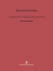 Cover: Harvard Portraits: A Catalogue of Portrait Paintings at Harvard University