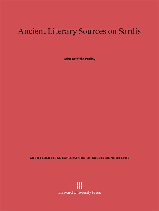 Cover: Ancient Literary Sources on Sardis, from Harvard University Press