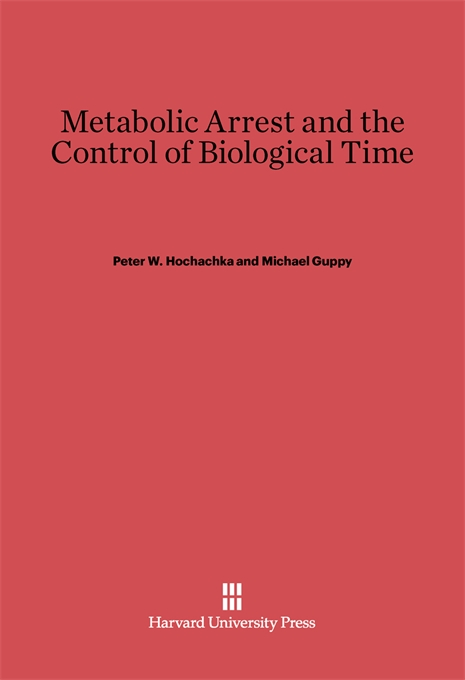 Cover: Metabolic Arrest and the Control of Biological Time, from Harvard University Press
