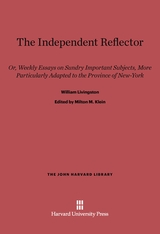 Cover: The Independent Reflector: Or, Weekly Essays on Sundry Important Subjects, More Particularly Adapted to the Province of New-York