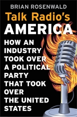 Cover: Talk Radio's America: How an Industry Took Over a Political Party That Took Over the United States