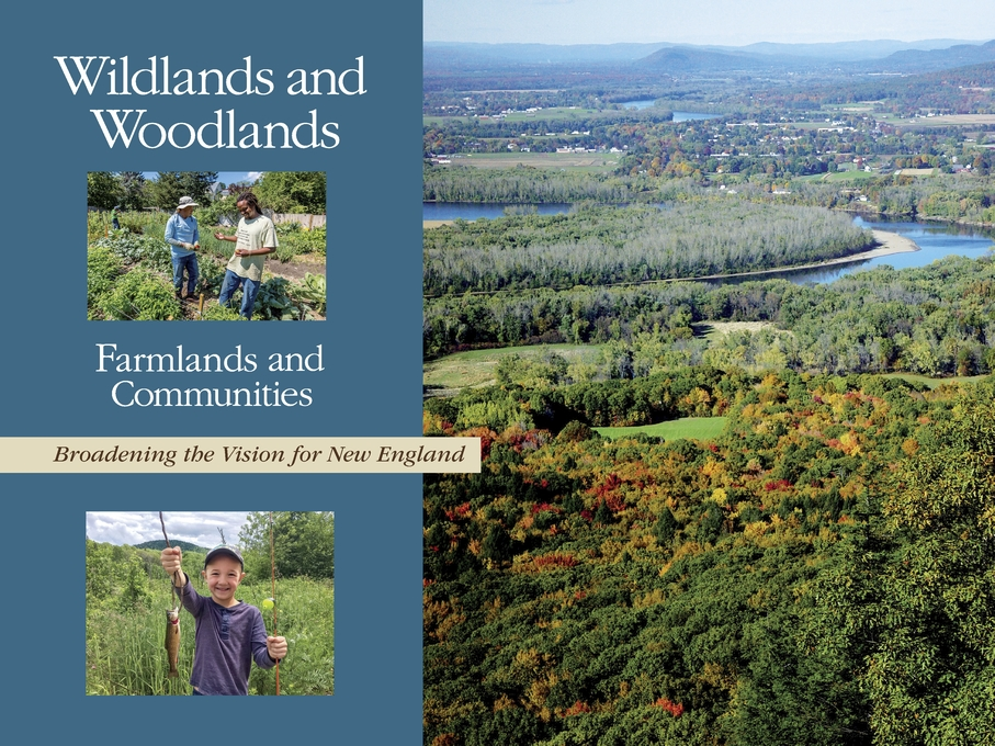 Cover: Wildlands and Woodlands, Farmlands and Communities: Broadening the Vision for New England, from Harvard University Press