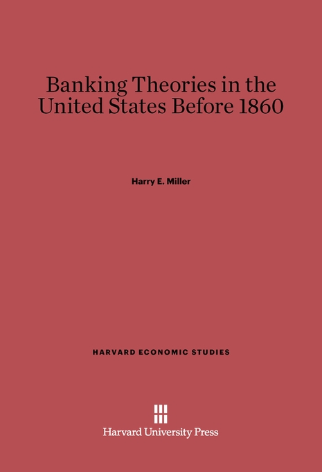 Cover: Banking Theories in the United States before 1860, from Harvard University Press