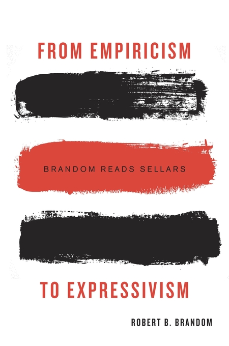Cover: From Empiricism to Expressivism: Brandom Reads Sellars, from Harvard University Press