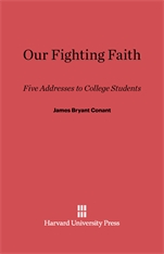 Cover: Our Fighting Faith: Five Addresses to College Students