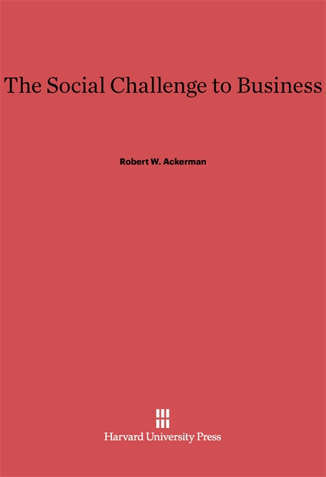 Cover: The Social Challenge to Business, from Harvard University Press