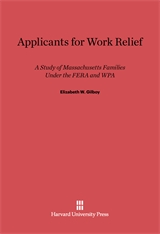 Cover: Applicants for Work Relief: A Study of Massachusetts Families under the FERA and WPA