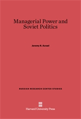 Cover: Managerial Power and Soviet Politics