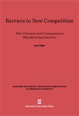 Cover: Barriers to New Competition: Their Character and Consequences in Manufacturing Industries