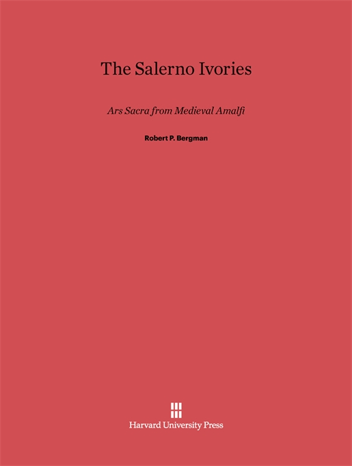 Cover: The Salerno Ivories: Ars Sacra from Medieval Amalfi, from Harvard University Press