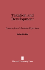 Cover: Taxation and Development: Lessons from Colombian Experience