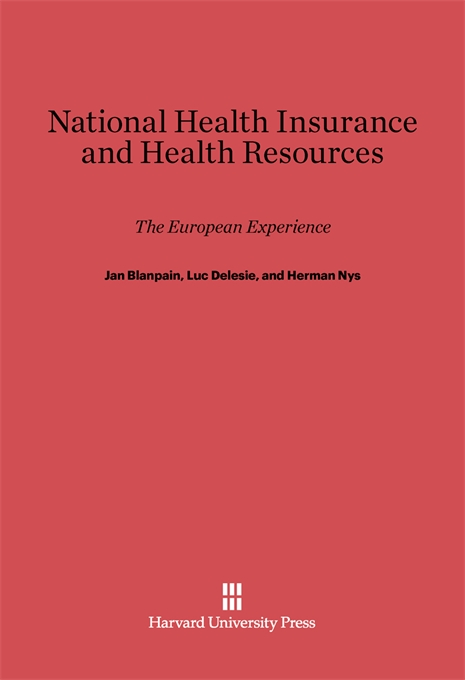 Cover: National Health Insurance and Health Resources: The European Experience, from Harvard University Press