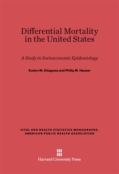 Cover: Differential Mortality in the United States: A Study in Socioeconomic Epidemiology, from Harvard University Press