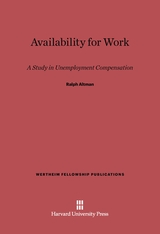 Cover: Availability for Work: A Study in Unemployment Compensation