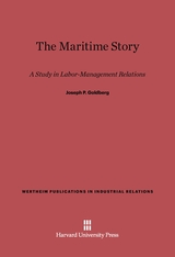 Cover: The Maritime Story: A Study in Labor–Management Relations