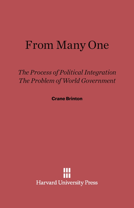 Cover: From Many One: The Process of Political Integration and the Problem of World Government, from Harvard University Press