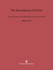Cover: The Entombment of Christ: French Sculptures of the Fifteenth and Sixteenth Centuries