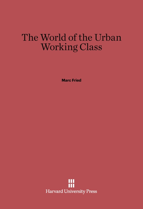 Cover: The World of the Urban Working Class, from Harvard University Press