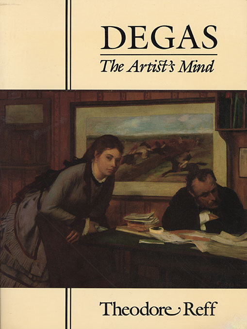 Cover: Degas: The Artist's Mind, from Harvard University Press