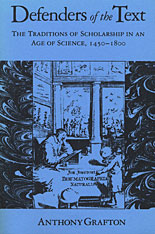 Cover: Defenders of the Text: The Traditions of Scholarship in an Age of Science, 1450-1800