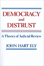 Cover: Democracy and Distrust: A Theory of Judicial Review