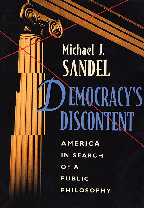 Cover: Democracy's Discontent: America in Search of a Public Philosophy, from Harvard University Press
