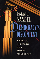 Cover: Democracy's Discontent: America in Search of a Public Philosophy