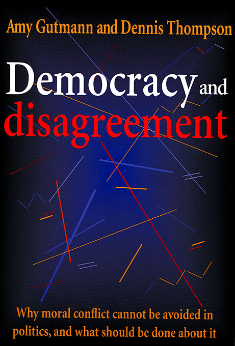 Cover: Democracy and Disagreement, from Harvard University Press