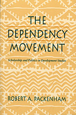 Cover: The Dependency Movement: Scholarship and Politics in Development Studies