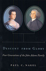 Cover: Descent from Glory: Four Generations of the John Adams Family