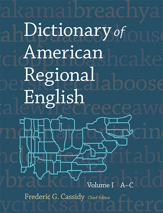 Cover: Dictionary of American Regional English, Volume I: A-C, from Harvard University Press