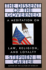 Cover: The Dissent of the Governed: A Meditation on Law, Religion, and Loyalty